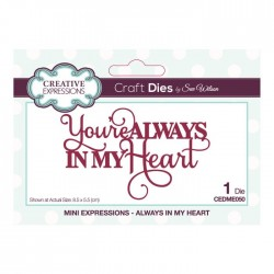 "Fustella Creative Expressions con testo ""Always In My Heart"" CEDME050"